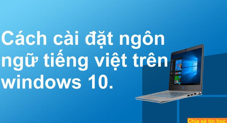 cai-dat-ngon-ngu-tieng-viet-cho-windows-10