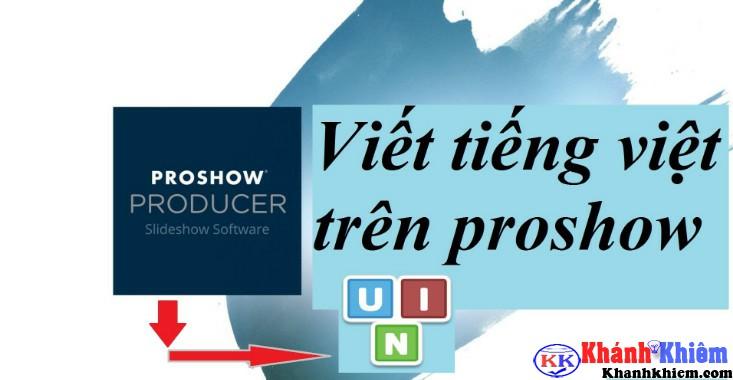 cach-go-tieng-viet-co-dau-tren-proshow-1