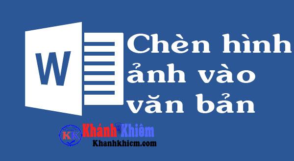 cach-chen-hinh-anh-vao-van-ban-word