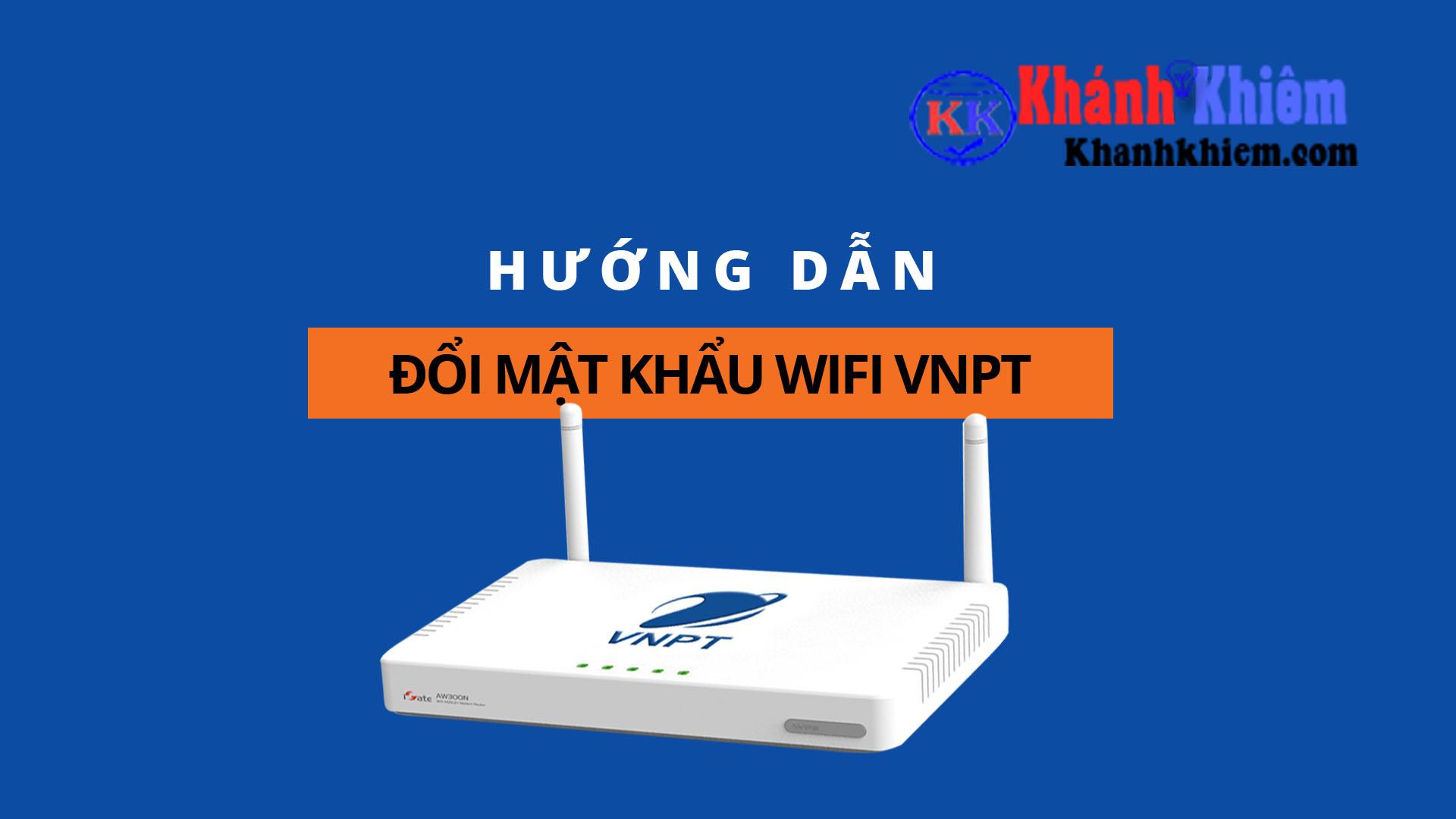 cách đổi mật khẩu wifi vnpt