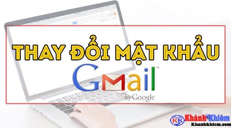 Cách đổi mật khẩu Gmail - đổi pass gmail