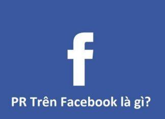 pr trên facebook là gì