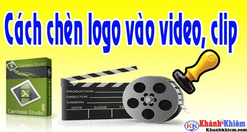 cách chèn logo vào video, clip